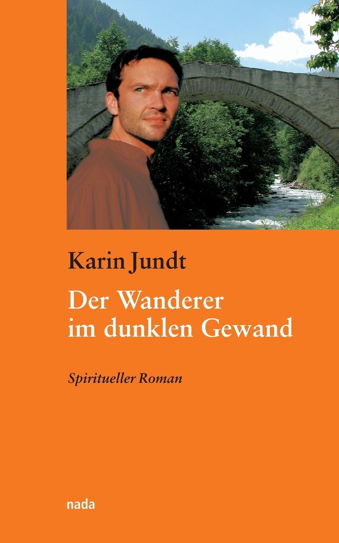 Karin Jundt Der Wanderer im dunklen Gewand