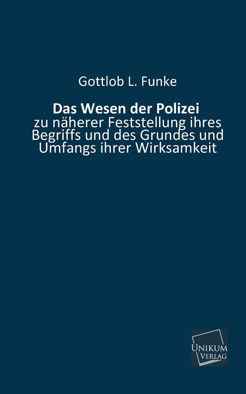 Gottlob L. Funke Das Wesen Der Polizei все цены