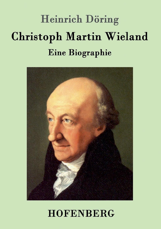 лучшая цена Heinrich Döring Christoph Martin Wieland