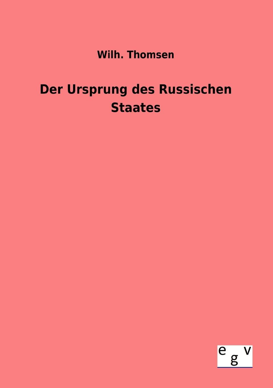 Wilh. Thomsen Der Ursprung des Russischen Staates ramy youssef diplomatie als institution des modernen staates
