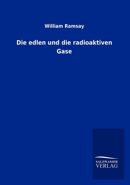 William Ramsay Die edlen und die radioaktiven Gase ramsay gordon gordon ramsay chef for all seasons