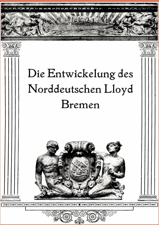 Ohne Autor Die Entwicklung Des Norddeutschen Lloyd Bremen