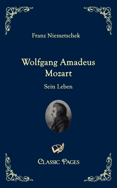 Franz Niemetschek Wolfgang Amadeus Mozart цена
