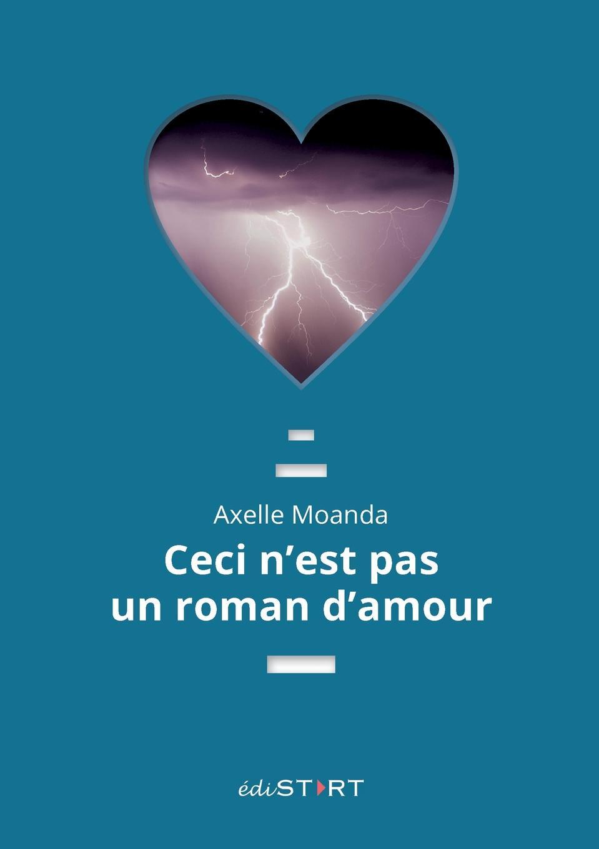Axelle Moanda Ceci n.est pas un roman d.amour james milard cri d amour