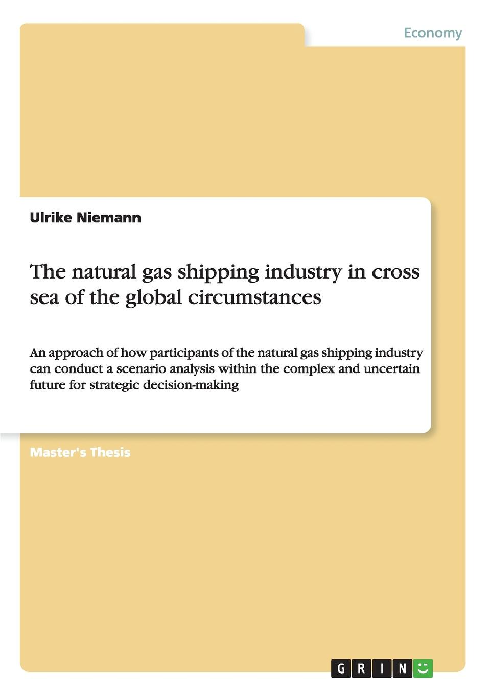 лучшая цена Ulrike Niemann The natural gas shipping industry in cross sea of the global circumstances