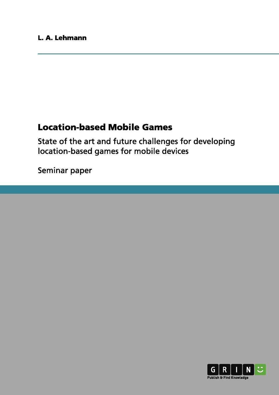 L. A. Lehmann Location-based Mobile Games games of state