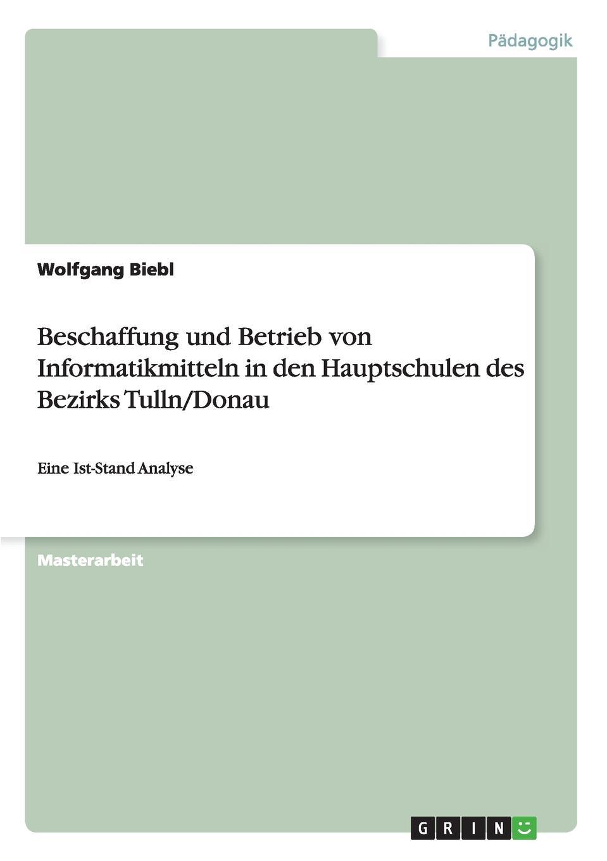 Beschaffung und Betrieb von Informatikmitteln in den Hauptschulen des Bezirks Tulln/Donau