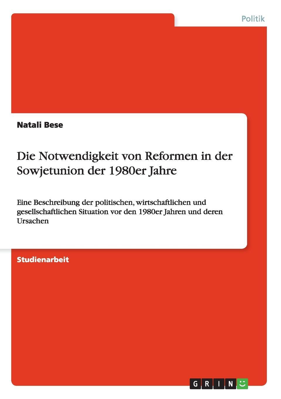 Natali Bese Die Notwendigkeit von Reformen in der Sowjetunion der 1980er Jahre thomas schauf die unregierbarkeitstheorie der 1970er jahre in einer reflexion auf das ausgehende 20 jahrhundert