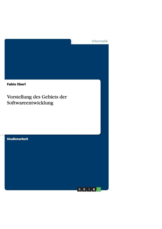Fabio Eberl Vorstellung des Gebiets der Softwareentwicklung недорого