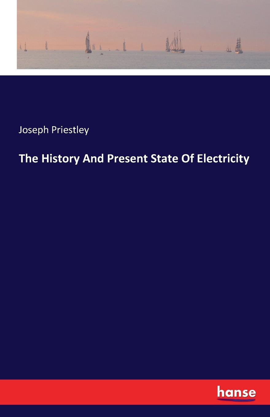 Joseph Priestley The History And Present State Of Electricity joseph lowe the present state of england