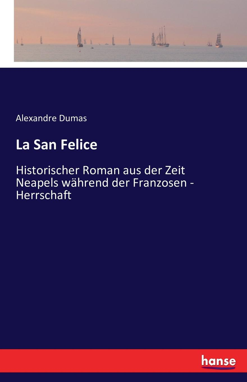 Александр Дюма La San Felice александр дюма la san felice tome 09