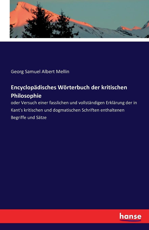 Georg Samuel Albert Mellin Encyclopadisches Worterbuch der kritischen Philosophie недорого