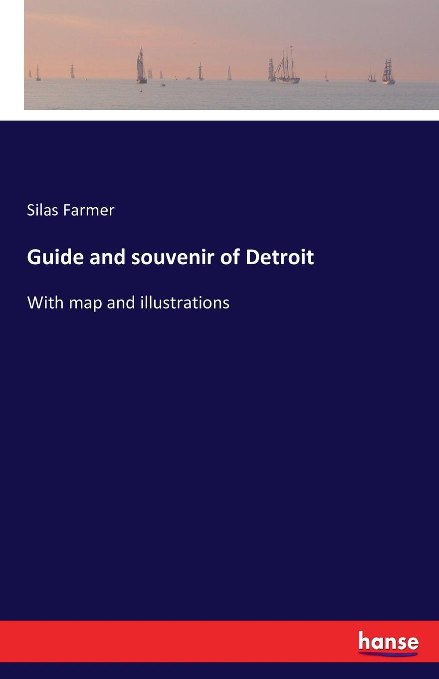Silas Farmer Guide and souvenir of Detroit