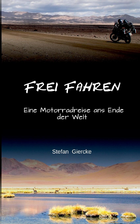 Stefan Giercke Frei Fahren rueck manu ich und meine manner