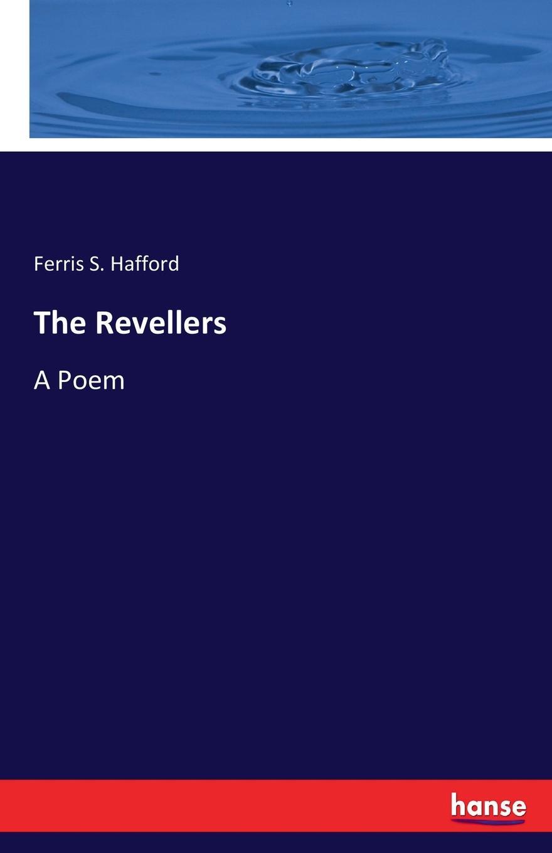 Ferris S. Hafford The Revellers