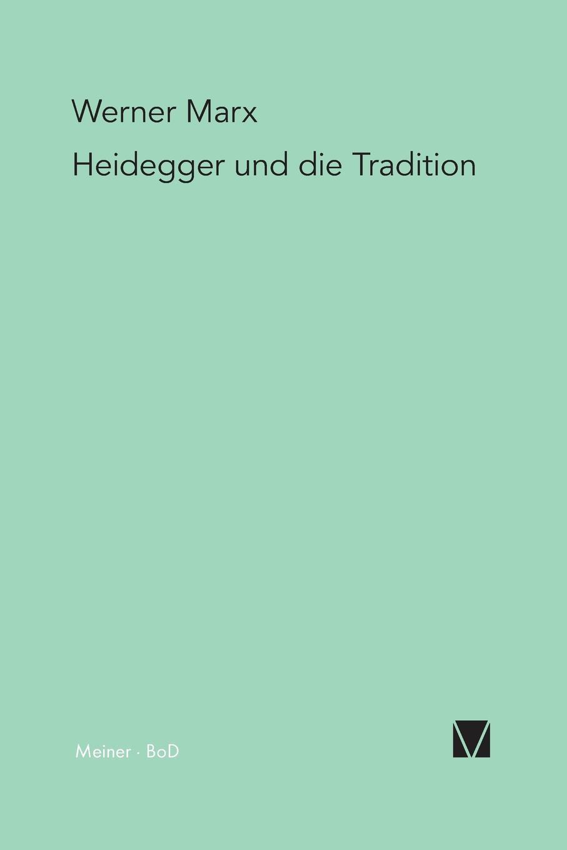 купить Werner Marx Heidegger und die Tradition по цене 4702 рублей