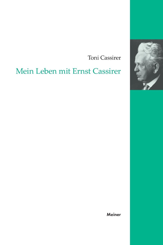 Toni Cassirer Mein Leben mit Ernst Cassirer thomas knoppe die theoretische philosophie ernst cassirers