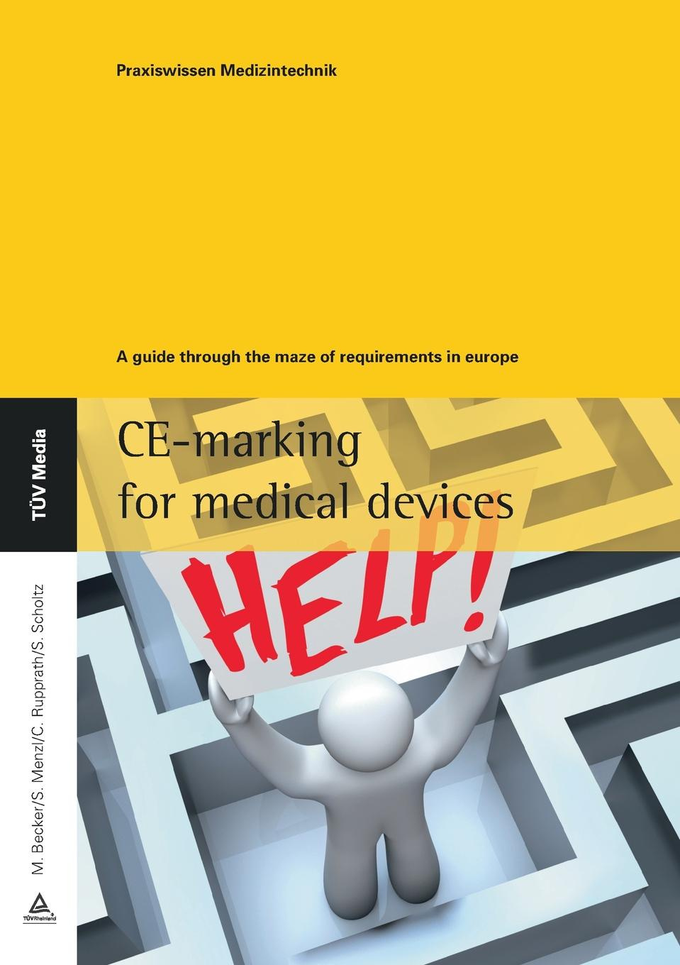 Sibylle Scholtz, Myriam Becker, Stefan Menzl CE-Marking rahul singh medical devices surgical and image guided technologies