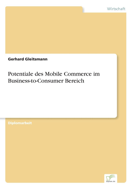 Potentiale des Mobile Commerce im Business-to-Consumer Bereich Inhaltsangabe:Gang der Untersuchung:In Kapitel 2 wird eine...