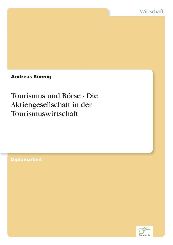 Andreas Bünnig Tourismus und Borse - Die Aktiengesellschaft in der Tourismuswirtschaft недорого