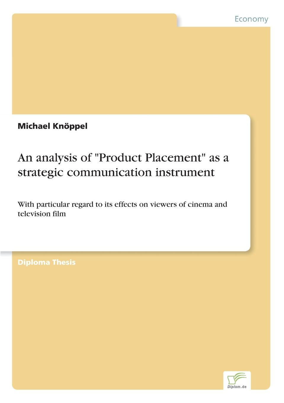 Michael Knöppel An analysis of Product Placement as a strategic communication instrument tina r erfolgsfaktoren des product placements in kinospielfilmen