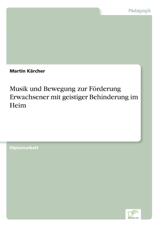 Martin Kärcher Musik und Bewegung zur Forderung Erwachsener mit geistiger Behinderung im Heim louisa van der does zeichen der zeit zur symbolik der volkischen bewegung