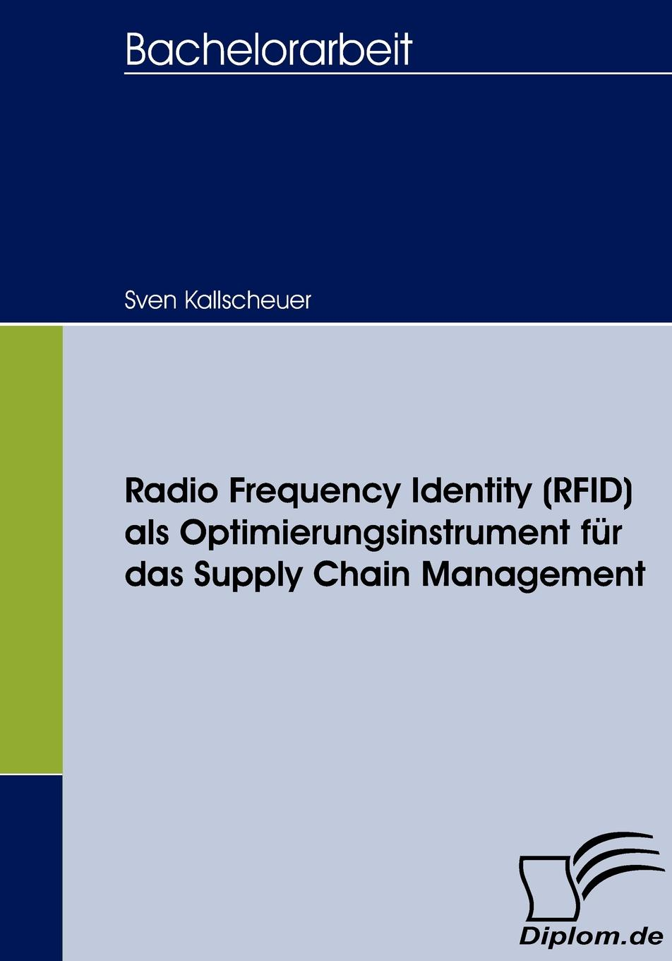 Sven Kallscheuer Radio Frequency Identity (RFID) als Optimierungsinstrument fur das Supply Chain Management reinhard mielck terminologie und technologie der muller und backer im islamischen mittelalter