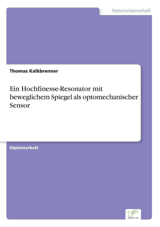 Thomas Kalkbrenner Ein Hochfinesse-Resonator mit beweglichem Spiegel als optomechanischer Sensor tama cb900psh