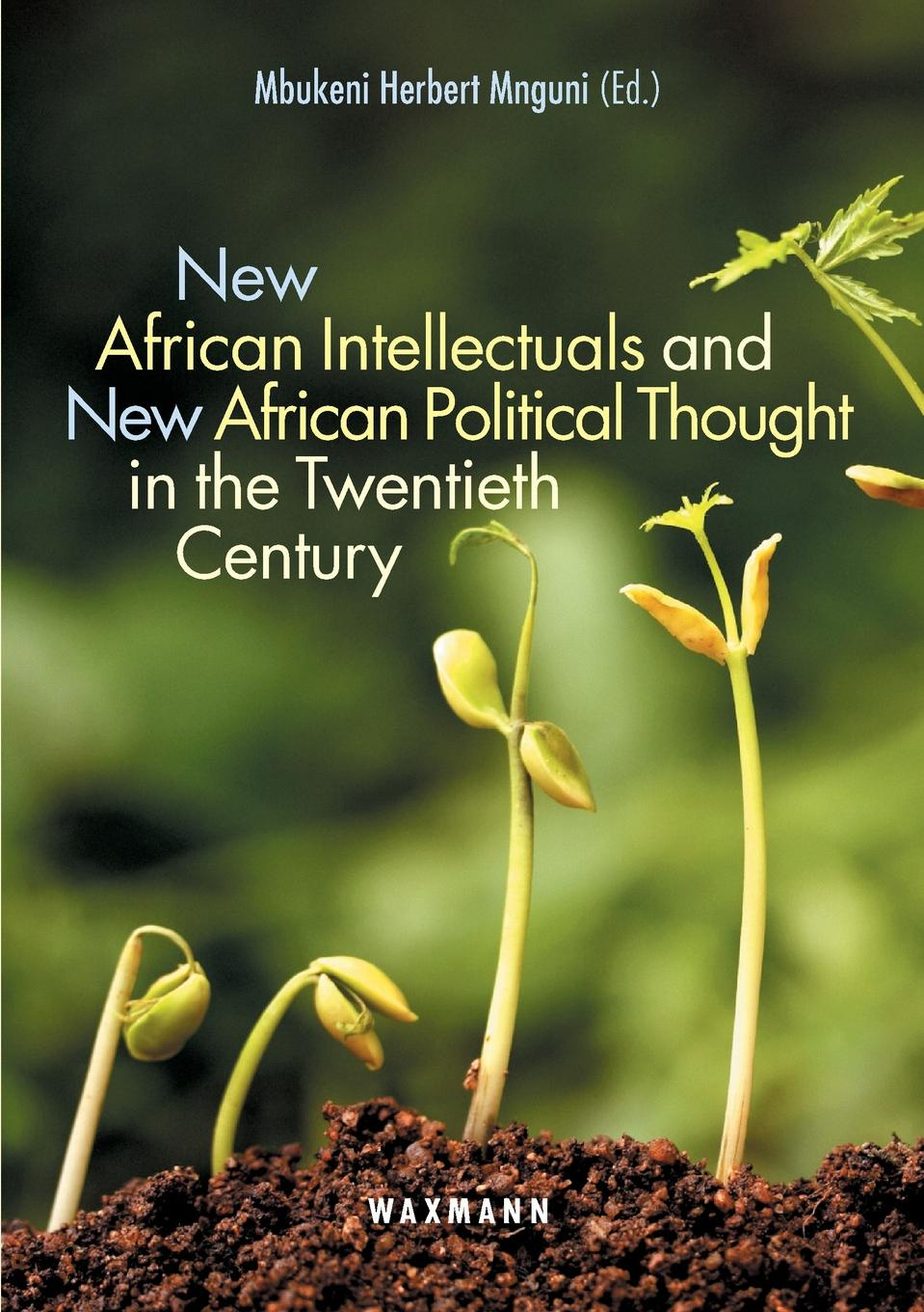 New African Intellectuals and New African Political Thought in the Twentieth Century недорго, оригинальная цена