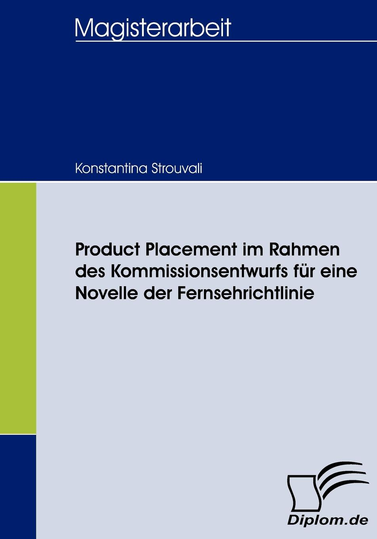 Konstantina Strouvali Product Placement im Rahmen des Kommissionsentwurfs fur eine Novelle der Fernsehrichtlinie danielle sprengnagel geschickt platziert product placement als werbeform