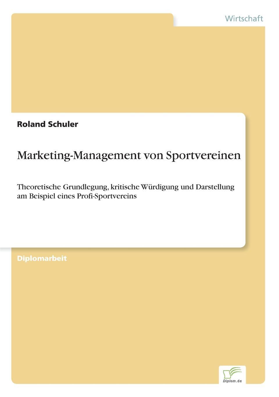 Roland Schuler Marketing-Management von Sportvereinen daniela schultz wandel des outbound zum inbound marketing content marketing als erfolgs und zukunftsfaktor hinsichtlich markenfuhrung und unternehmenskommunikation