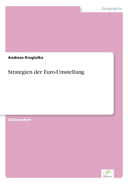 Andreas Krugiolka Strategien der Euro-Umstellung