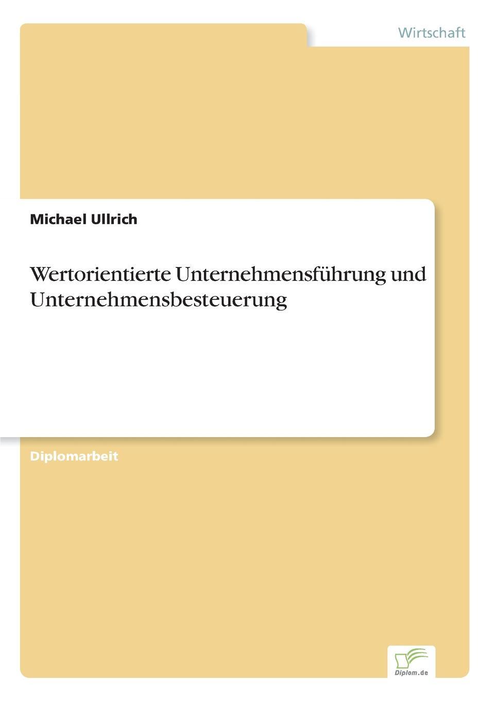 Michael Ullrich Wertorientierte Unternehmensfuhrung und Unternehmensbesteuerung цена в Москве и Питере