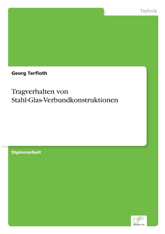 Georg Terfloth Tragverhalten von Stahl-Glas-Verbundkonstruktionen kindmann rolf verbindungen im stahl und verbundbau