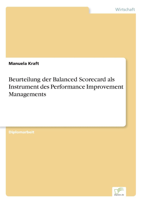 цена на Manuela Kraft Beurteilung der Balanced Scorecard als Instrument des Performance Improvement Managements