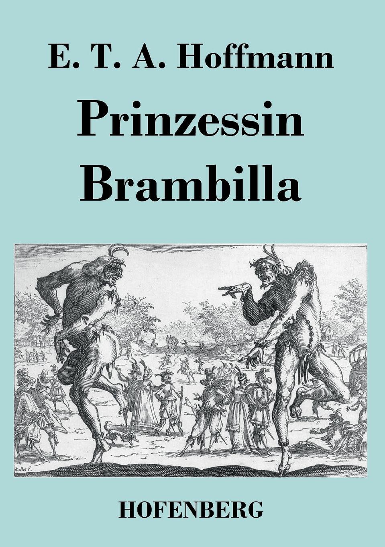 E. T. A. Hoffmann Prinzessin Brambilla ernst theodor amadeus hoffmann lebens ansichten des katers murr isbn 978 5 521 06059 7