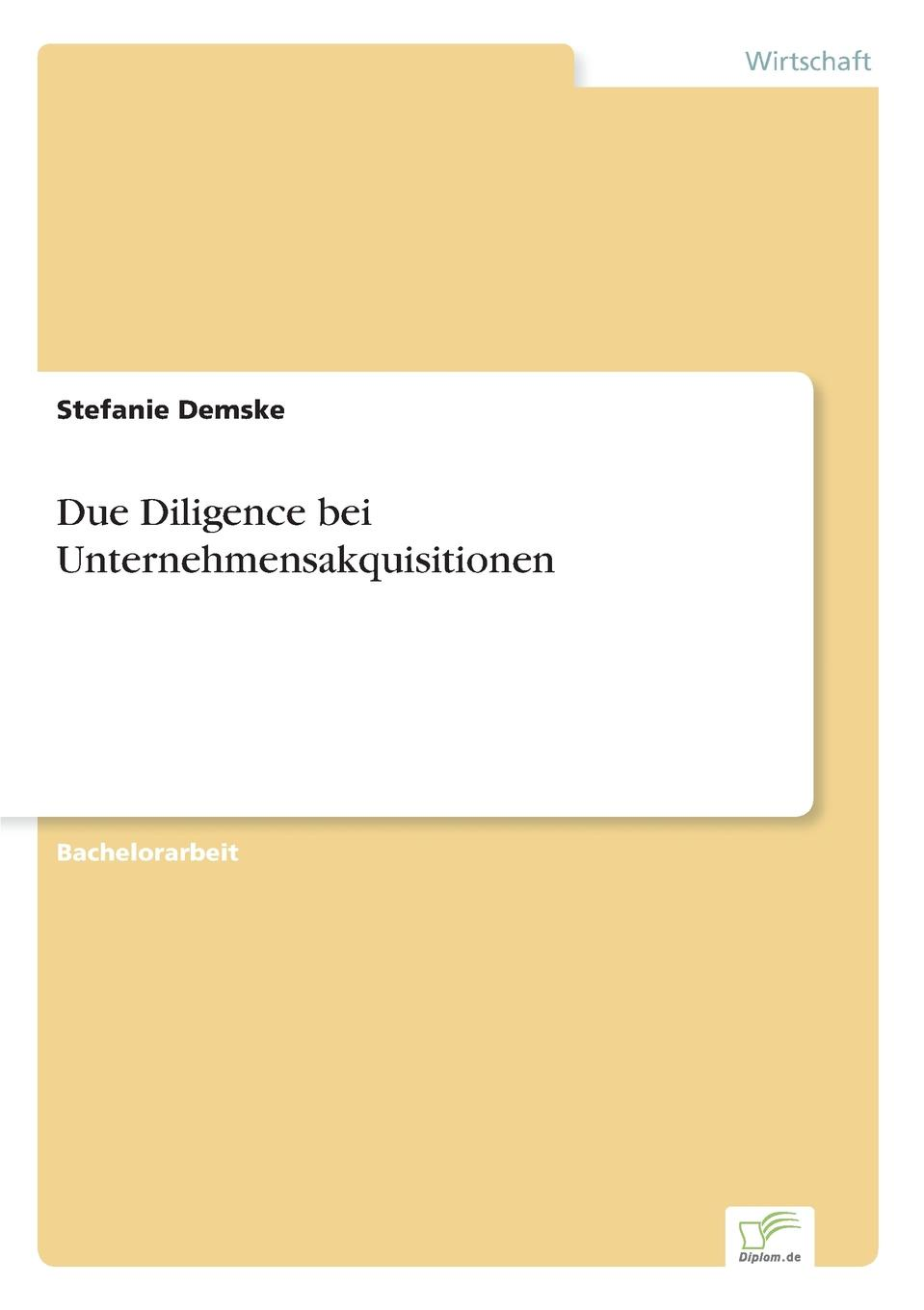 Stefanie Demske Due Diligence bei Unternehmensakquisitionen william gole j due diligence an m