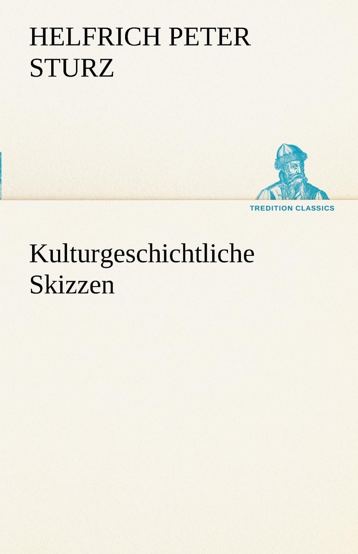 Helfrich Peter Sturz Kulturgeschichtliche Skizzen peter kalkanis kultur als schlusselproblem bei internationalen unternehmenszusammenschlussen