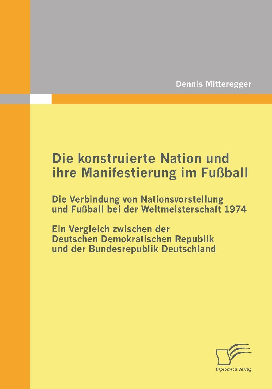 Dennis Mitteregger Die Konstruierte Nation Und Ihre Manifestierung Im Fussball. Die Verbindung Von Nationsvorstellung Und Fussball Bei Der Weltmeisterschaft 1974 von wulffen die schlacht bei lodz