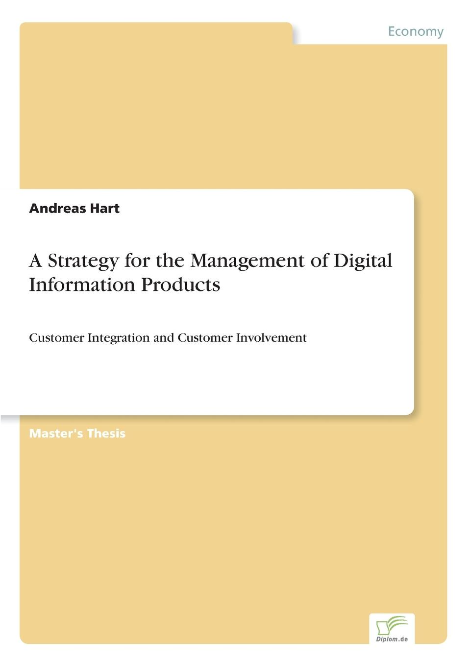 Andreas Hart A Strategy for the Management of Digital Information Products niall mckeown mark durkin the seven principles of digital business strategy