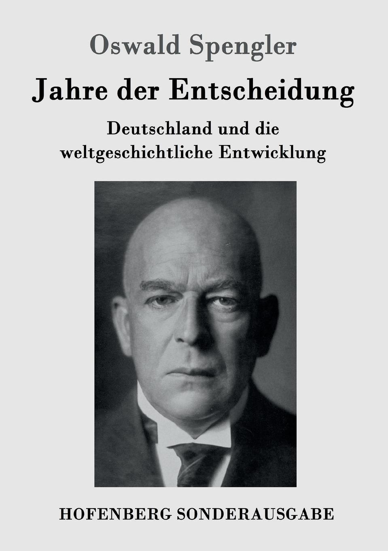 лучшая цена Oswald Spengler Jahre der Entscheidung