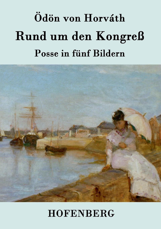 Ödön von Horváth Rund um den Kongress d n von horv th odon von horvath rund um den kongress