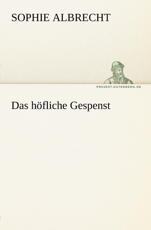Sophie Albrecht Das Hofliche Gespenst sophie barwich die adjektivstellung in franzosischgrammatiken verschiedener sprachen