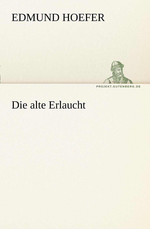 Edmund Hoefer Die Alte Erlaucht edmund hoefer wie das volk spricht sprichwortliche redensarten