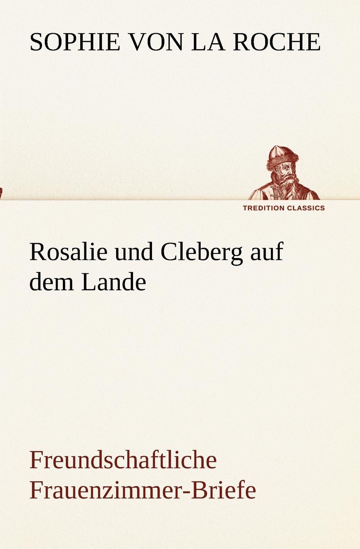 Sophie von La Roche Rosalie und Cleberg auf dem Lande sophie barwich die adjektivstellung in franzosischgrammatiken verschiedener sprachen