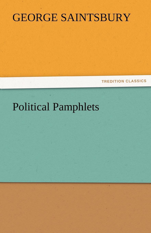 George Saintsbury Political Pamphlets saintsbury george a letter book