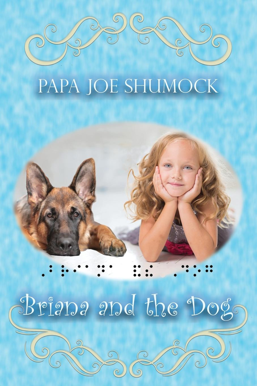 Joe Shumock Briana and the Dog ruth langan briana