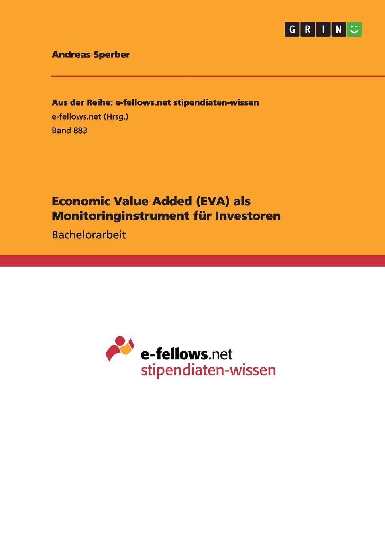 Andreas Sperber Economic Value Added (EVA) als Monitoringinstrument fur Investoren economic value added eva