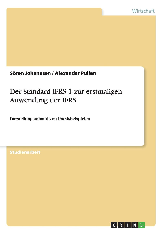 Sören Johannsen, Alexander Pulian Der Standard IFRS 1 zur erstmaligen Anwendung der IFRS accounting standards and earnings management