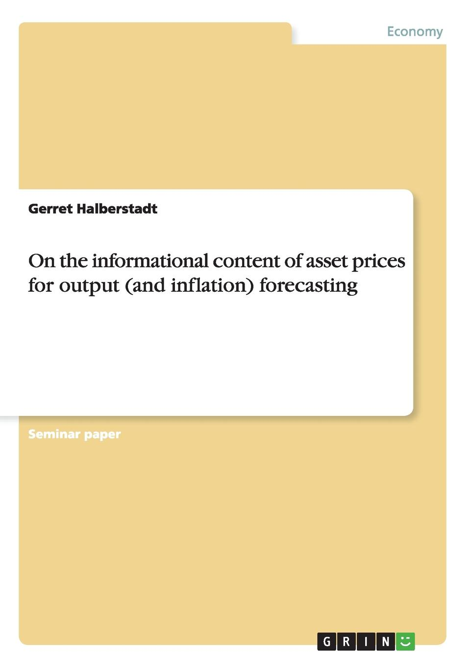 Gerret Halberstadt On the informational content of asset prices for output (and inflation) forecasting assessment of interest rates in see countries during crisis